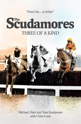 The Scudamores: Three of a Kind by Chris Cook