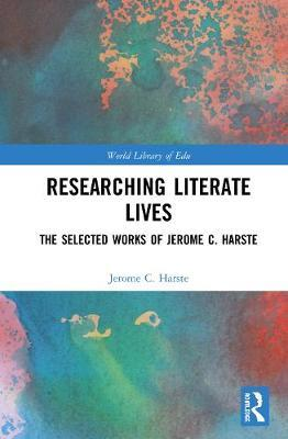 Researching Literate Lives by Jerome C. Harste
