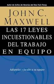 Las 17 Leyes Incuestionables Del Trabajo En Equipo = The 17 Indisputable Laws of Teamwork by John C. Maxwell image