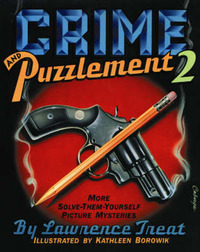 Crime and Puzzlement: Bk.2: More Solve-them-yourself Picture Mysteries by Lawrence Treat image