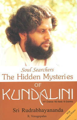 The Hidden Mysteries of Kundalini by Sri Rudrabhayananda