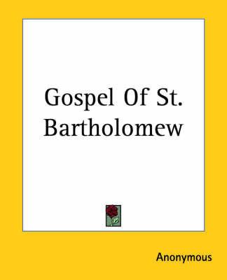 Gospel Of St. Bartholomew by * Anonymous