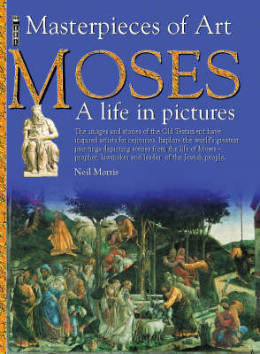Moses: A Life in Pictures by Neal Morris