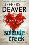 Solitude Creek: Fear Kills by Jeffery Deaver