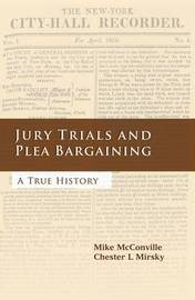 Jury Trials and Plea Bargaining by Mike McConville image