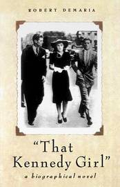 That Kennedy Girl, Revised Ed. by Robert DeMaria