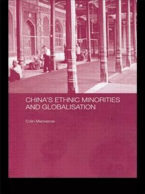 China's Ethnic Minorities and Globalisation by Colin Mackerras image