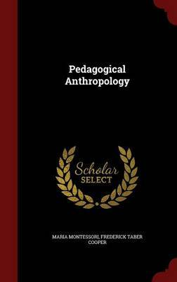 Pedagogical Anthropology by Frederic Taber Cooper