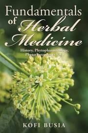 Fundamentals of Herbal Medicine by Kofi Busia