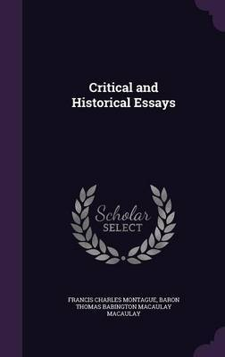 Critical and Historical Essays by Francis Charles Montague image
