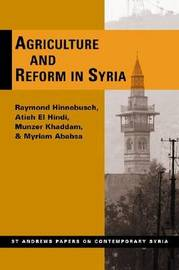 Agriculture and Reform in Syria by Raymond A. Hinnebusch image