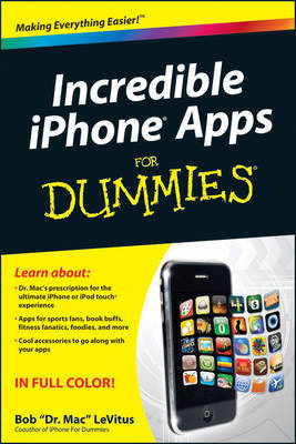 Incredible iPhone Apps For Dummies by Bob LeVitus
