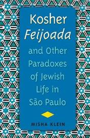 Kosher Feijoada and Other Paradoxes of Jewish Life in Sao Paulo by Misha Klein image