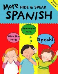 More Hide and Speak Spanish by Catherine Bruzzone