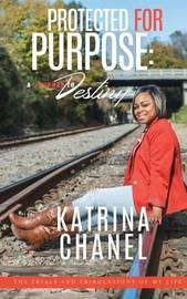 Protected for Purpose by MS Katrina Chanel