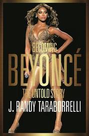 Becoming Beyonce by J.Randy Taraborrelli image