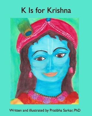 K Is for Krishna by Pratibha Sarkar