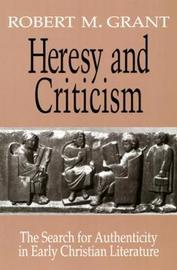 Heresy and Criticism by Robert M Grant