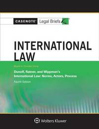 International Law, Keyed to Dunoff, Ratner, and Wippman by Casenote Legal Briefs