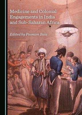 Medicine and Colonial Engagements in India and Sub-Saharan Africa image