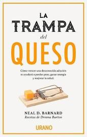 La Trampa del Queso by Neal D. Barnard