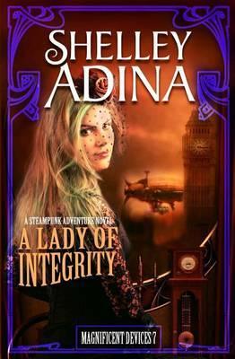 A Lady of Integrity by Shelley Adina image