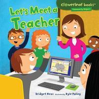 Let's Meet a Teacher by Bridget Heos