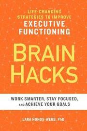 Brain Hacks by Lara Honos-Webb