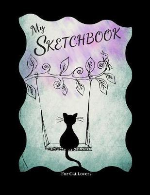 My Sketchbook - For Cat Lovers by Sheila Smith