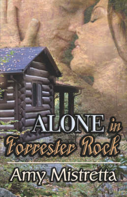 Alone in Forrester Rock by Amy Mistretta