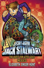 Jack Stalwart: The Quest for Aztec Gold - Mexico by Elizabeth Singer Hunt