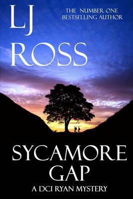Sycamore Gap: A DCI Ryan Mystery by Lj Ross
