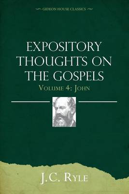 Expository Thoughts on the Gospels Volume 4 by John Charles Ryle
