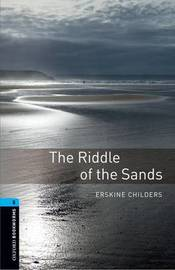 Oxford Bookworms Library: Level 5:: The Riddle of the Sands by Erskine Childers