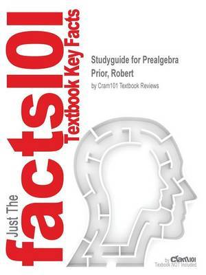 Studyguide for Prealgebra by Prior, Robert, ISBN 9780321674845 by Cram101 Textbook Reviews