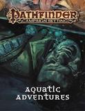 Pathfinder Campaign Setting: Aquatic Adventures by Paizo Staff