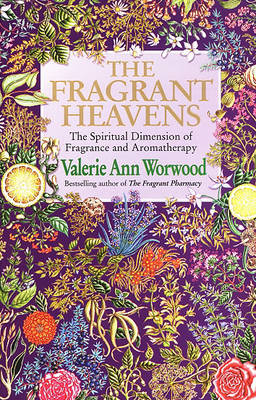 FRAGRANT HEAVENS THE by Valerie Ann Worwood image