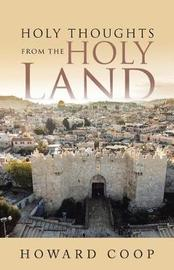 Holy Thoughts from the Holy Land by Howard Coop image