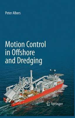 Motion Control in Offshore and Dredging by Peter Albers