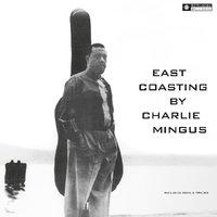 East Coasting (LP) by Charles Mingus