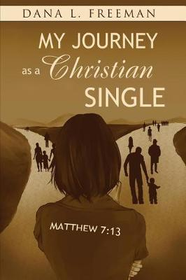 My Journey as a Christian Single by Dana L Freeman image