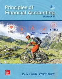 Loose Leaf for Principles of Financial Accounting (Chapters 1-17) by John J Wild