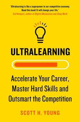 Ultralearning by Scott H. Young