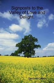 Signposts to the Valley of Love and Delight by Denis McCallum