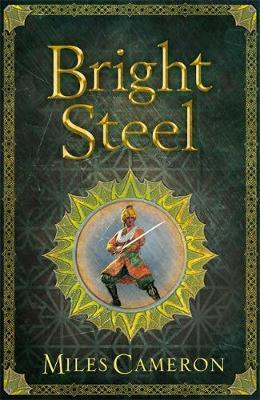 Bright Steel by Miles Cameron