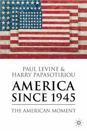 America Since 1945: The American Moment by Harry Papasotiriou image