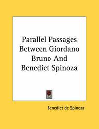 Parallel Passages Between Giordano Bruno and Benedict Spinoza by Benedict de Spinoza