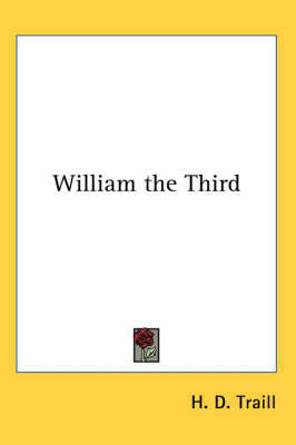 William the Third by H.D. Traill