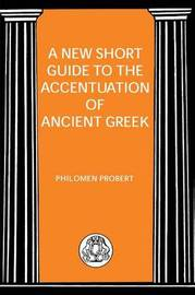 Short Guide to the Accentuation of Ancient Greek by P. Robert image