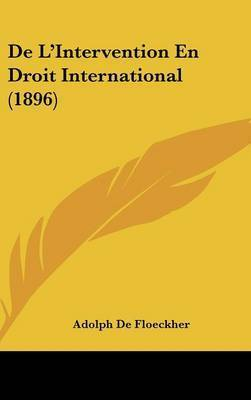 de L'Intervention En Droit International (1896) by Adolph De Floeckher